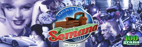 FILMES DO FIM DE SEMANA