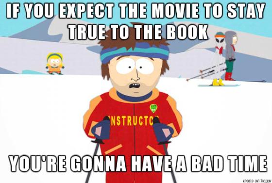 Se você espera que o filme vá ser fiel ao livro... você vai se dar mal